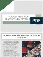 VOLVER LA BASURA AL PETRÓLEO.pptx