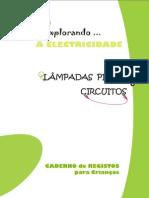 Ciências - A Eletricidade (Lâmpadas, Pilhas e Circuitos) Atividades