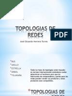 TOPOLOGIAS DE REDES JOSÉ EDUARDO HERRERA TORRES.pptx