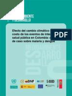Efecto del cambio climático en el costo de los eventos de interés en salud pública en Colombia estudio de caso sobre malaria y dengue CEPAL 2013.pdf