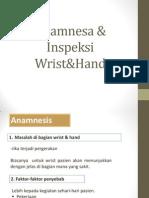 Anamnesa & Inspeksi Wrist&Hand