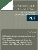 Dengue Syok Sindrom & Komplikasi Pin