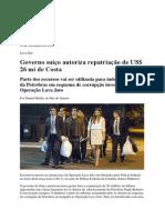 Governo suíço autoriza repatriação de US$ 26 mi de Costa