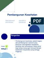 Pembangunan Kesehatan Pipit & Dwi