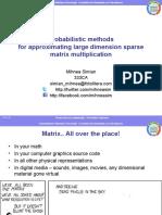 Probabilistic methodsfor approximating large dimension sparse matrix multiplication