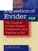 A Question of Evidence the Casebook of Great Forensic Controversies, From Napoleon to O.J. 2002