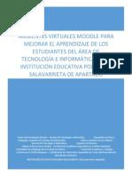 AMBIENTES VIRTUALES MOODLE PARA MEJORAR EL APRENDIZAJE DE LOS ESTUDIANTES DEL ÁREA DE TECNOLOGÍA E INFORMÁTICA EN LA INSTITUCIÓN EDUCATIVA POLICARPA SALAVARRIETA DE APARTADÓ ANTIOQUIA.