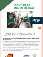 Demanda de La Gasolina en México