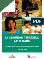 La seguridad territorial  en el limbo. El estado de  las comunidades indígenas en el Perú. Informe 2014.