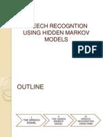 Speech Recogntion Using Hidden Markov Models