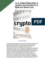 Cripto Cómo El Código Rebels Beat El Gobierno Guardar La Privacidad en La Era Digital Por Steven Levy - 5 Estrellas Reseña Del Libro