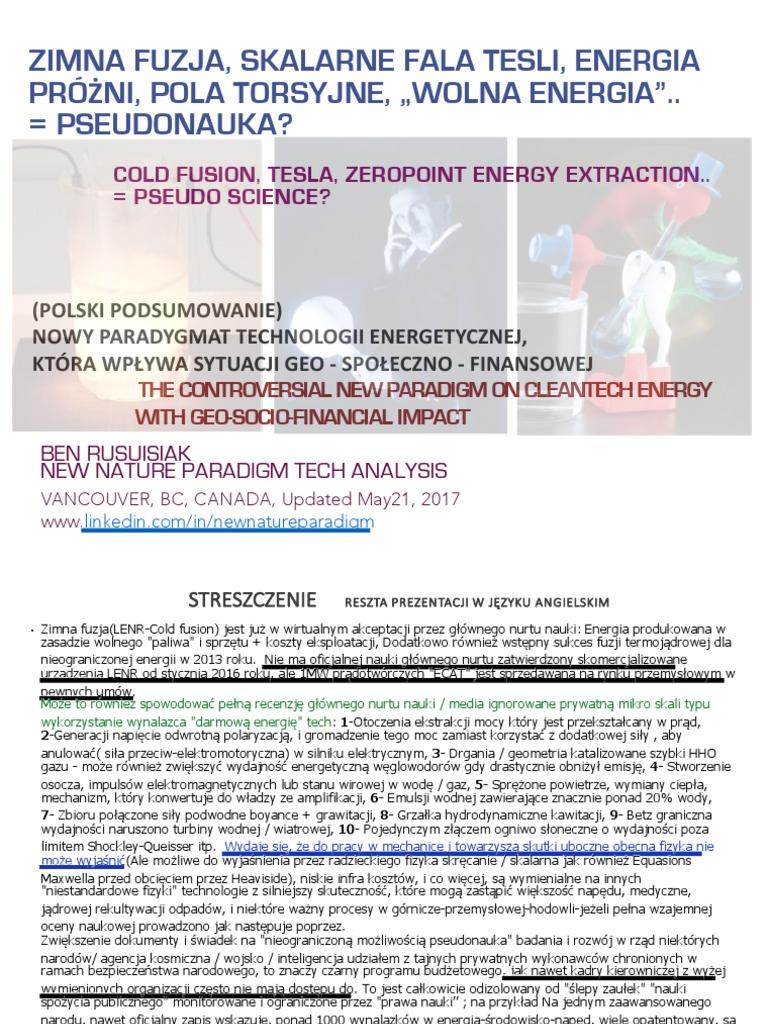 "Zimna fuzja, Skalarne fala Tesli, Energia próżni, Pola torsyjne, ""Wolna  energia"".. = Pseudonauka? / Cold fusion : Free Energy = Pseudo Science?"