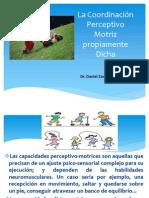 La Coordinación Perceptivo Motriz propiamente dicha CLASE 7.pptx