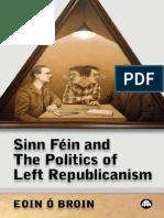 Sinn Féin and the Politics of Left Republicanism (Irish Left Republicanism)