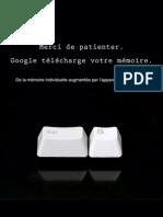 Merci de patienter. Google télécharge votre mémoire. De la mémoire individuelle augmentée par l'appareillage numérique.