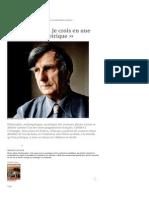 Bruno Latour. « Je Crois en Une Philosophie Empirique » • Entretiens, Latour, Science, Droit, Moral, Politique, Bruno Latour • Philosophie Magazine