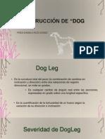 Construcción de Dog Leg