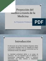La Proyección Del Médico a Través de La