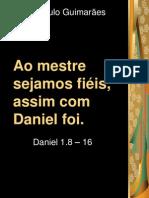 Ao Mestre Sejamos Fiéis, Assim Com Daniel