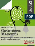 (eBook E-book) Gratitudine Magnetica Ovvero Come Ottenere Tutto Ciò Che Vuoi Con La Legge Di Attrazione (Autostima, PNL)