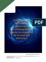 Estudio de Los Fenómenos Eléctricos y Electromagnéticos Desde La Invención de La Energía Eléctrica