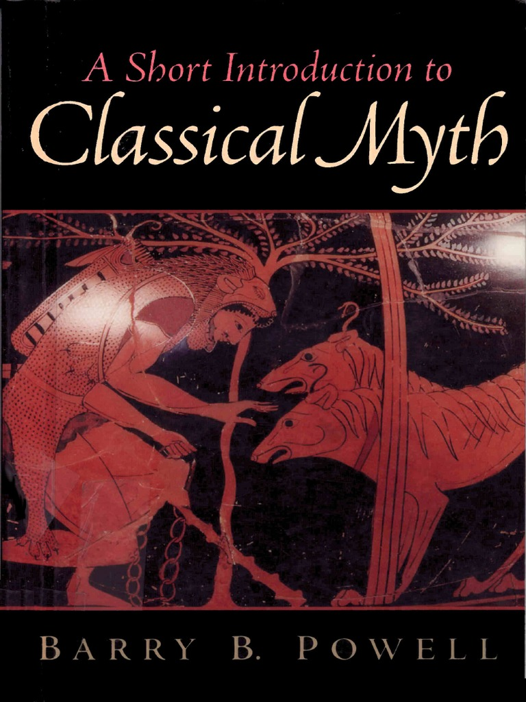 64122219 Powell Barry B a Short Introduction to Classical Myth 2002 | Greek  Mythology | Homer
