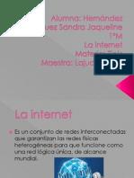 HernandezVazquezSJ M ACTIVIDAD 14B La Internet Power Point