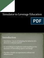 Simulator to Leverage Education