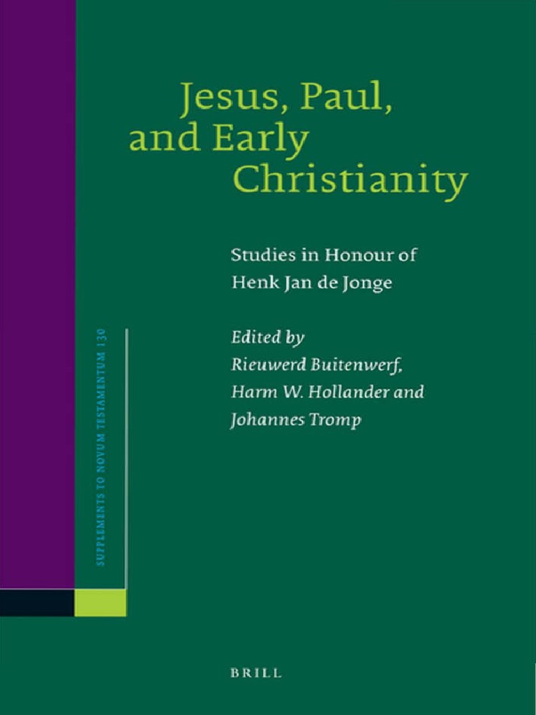 Rieuward Buitenwerf, Harm W. Hollander, Johannes Tromp Jesus, Paul, and  Early Christianity - Supplements to Novum Testamentum 2008.pdf