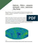 Un Prestigioso Físico Asegura Haber Detectado Otro Universo Antes Del Big Bang