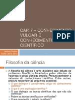 cap07conhecimentovulgareconhecimentocientifico-130417091637-phpapp02