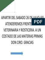 APARTIR DEL SABADO 26 DE JULIO LES ATENDEREMOS FRENTE  DE LA VETERINARIA Y DOETICERIA.docx