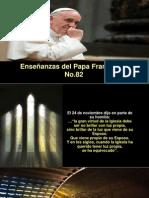 Enseñanzas Del Papa Francisco - Nº 82