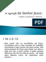 A Igreja Do Senhor Jesus