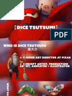 Dice Tsutsumi