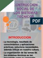 CONSTRUCCION SOCIAL DE LOS SISTEMAS TECNICOS