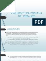 ARQUITECTURA PERUANA            DE  1980-1990.pptx