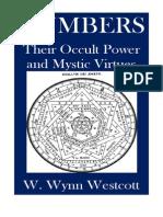 Numbers Their Occult Power and Mystical Virtue W Wynn W