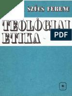 Dr. Szűcs Ferenc - Teológiai Etika