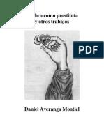 El Libro Como Prostituta y Otros Escritos - Daniel Averanga Montiel