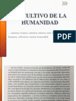 EL CULTIVO DE LA HUMANIDAD