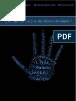 Ronice Muller de Quadros, Marianne Rossi Stumpf, Tarcisio de Arantes Leite. Estudos Da Lingua Brasileira de Sinais I