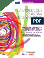 La Violencia Contra Las Mujeres. Derechos Laborales y de Seguridad Social de Las Mujeres Victimas de Violencia de Genero.ccoo