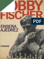 Bobby Fischer enseña ajedrez - B. Fischer.pdf