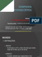 """Os Discípulos são o Sal do Mundo """"Campanha Evangelística IEIA"""""""