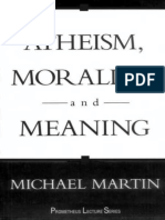 Michael Martin - Atheism, Morality, And Meaning