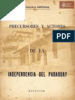 Precursores y Actores de la Independencia del Paraguay por Carlos R. Centurión