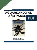Dick, Philip K - Aguardando Al Ano Pasado