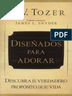 A. W. Tozer - Diseñados Para Adorar.pdf