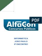 Alfacon Agente Administrativo Da Policia Federal Pf Nocoes de Informatica Joao Paulo 8o Enc 20131202133916